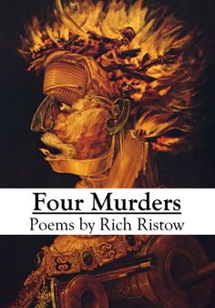 Rich Ristow, editor of Death in Common: Poems from Unlikely Victims (Needfire) and author of Wood Life: A Poem (Snuff Books), brings us four new poems of violent death and its victims. He'll take you on a disturbing journey through the minds of both the killers and the victims, and the thirst for vengeance in the eyes of both. For those familiar with Rich Ristow's work, this will be a treat worth savoring, and newcomers will find this a fascinating introduction to heart-pounding horror…