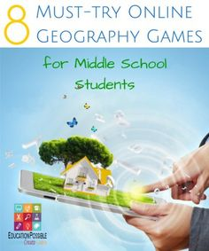 8 Must-try Online Geography Games for Middle School @Education Possible Let your teen learn geography in a fun and interesting way - with technology.