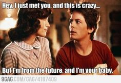 Hey I just met you...back to the future