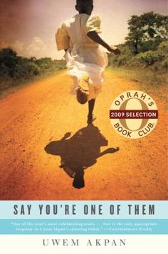 Say You're One of Them (Oprah's Book Club) by Uwem Akpan, disturbing reality of the lives of children, written in their voices.an excellent read! Books To Read, My Books, Out Of Africa, Foto Art, We Are The World, Paris Hilton, Daily Inspiration, Running Inspiration, Kenya