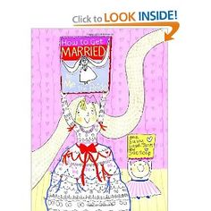 How to Get Married ... by Me, the Bride (How To Series)