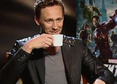 "Interviewer: ""Have you been naughty today, Tom?"" Tom  Hiddleston (offering a mischievous grin while sipping his tea): ""No."""