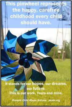 The meaning of the pinwheel. Child Abuse Quotes, Poster Boards, Child Abuse Prevention, Kids Daycare, Nonprofit Fundraising, Anti Bullying, Awareness Ribbons, Teamwork, Early Childhood