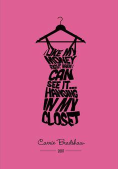 -Carrie Bradshaw (Sex & The City)