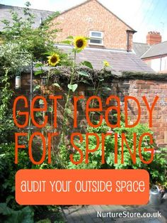 Get read for spring: audit your outdoor space. Tips for family gardens, making play spaces, creating a sensory garden.