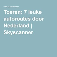 Holland, Places To Go, Road Trip, Destinations, Workout, Vacation, The Nederlands, Road Trips, Work Out