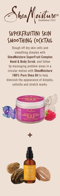 SuperFruitini Skin Smoothing Cocktail. Slough off dry skin cells and smoothing dimples with SheaMoisture SuperFruit Complex Hand and Body Scrub. 100% Pure Shea Oil is now available at Harmon Discount, @ultabeauty and @sallybeauty