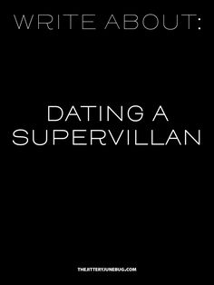 Dating a supervillan  Dating the bad guy or  badgurl