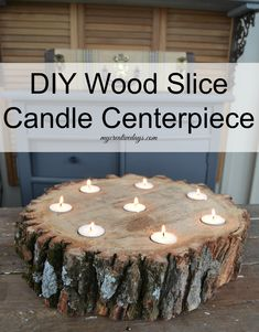 DIY Wood Slice Candle Centerpiece mycreativedays.com