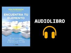 Encuentra tu elemento - Ken Robinson / Audiolibro Parte 2 - YouTube Ken Robinson, Sewing, Youtube, Books, I Found You, Creativity, Racing, Future, Dressmaking