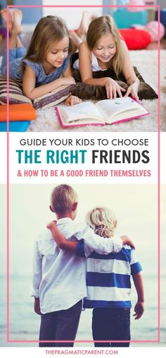 Help Your Kids Choose the Right Friends and Learn How to be a Good Friend Themselves. Meaningful and Positive Relationships Start with a Parent's Guidance In Teaching Their Children About Positive Communication, Handling Disagreements, Loyalty and Support in Good Times and Bad. via HTTP://www.pinterest.com/PragmaticParent/