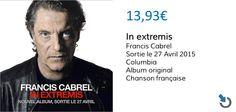 L'album #InExtremis de Francis Cabrel sort aujourd'hui,  30% de promotion ici !