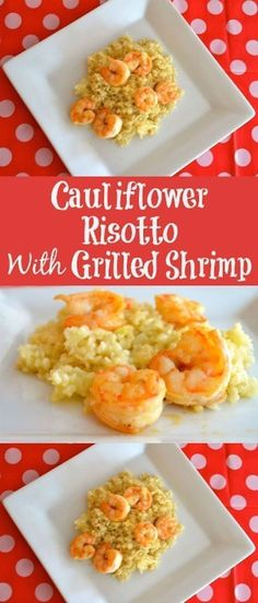 Cauliflower Risotto With Grilled Shrimp. Gluten free recipe.