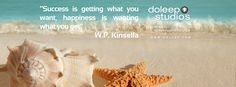 """""""Success is getting what you want, happiness is wanting what you get"""" -W.P. Kinsella #business #entrepreneur #fortune #leadership #CEO #achievement #greatideas #quote #vision #foresight #success"""