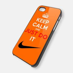 Keep Calm And Just Do It Nike  4/4s,5/5s/5c, Samsung Galaxy s3/s4 Case