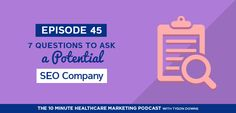Episode 45: 7 Questions to ask a potential SEO Company #seo #podcast