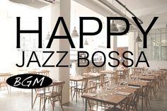 Jazz & Bossa Nova Instrumental Music!!Background Music!!Music for study,...