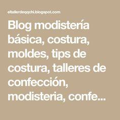 Blog modistería básica, costura, moldes, tips de costura, talleres de confección, modisteria, confeccion, qqchi, taller Math, Blog, Patterns, Tutorials, Tips, Vestidos, Slouchy Pants, Simplicity Patterns, Sewing Patterns