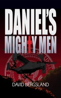 Black Ops Christians? You'd better believe it! Daniel's Mighty Men by David Bergsland, http://www.amazon.com/dp/B00BRCC968/ref=cm_sw_r_pi_dp_oxKrrb1T7KDNS