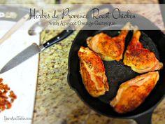 Herbes de Provence Roast Chicken with Apricot Orange Gastrique   Barr & Table