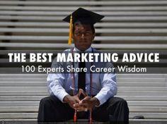 100 Marketing Experts Share Their Career Wisdom