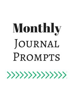Welcome to our collection of monthly journal prompts. Be sure to stop by at the beginning of each month to make certain that you don't m...