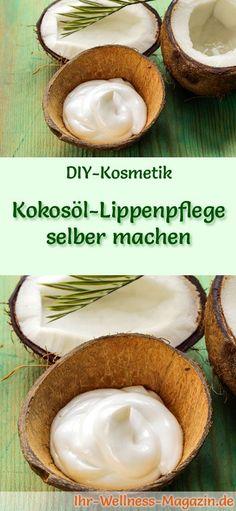 Kokosöl Kosmetik selber machen - Rezept für selbst gemachte Kokosöl Lippenpflege mit nur 4 Zutaten - macht die Lippen samtig und weich ...
