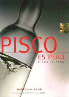 All you need to know about Pisco.