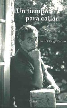 EL TIEMPO PARA CALLAR PATRICK LEIGH FERMOR -