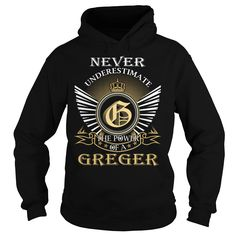 Never Underestimate the power of a GREGER