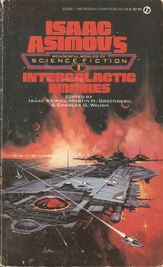 Isaac Asimov's Wonderful Worlds of Science Fiction 1: Intergalactic Empires - edited by Martin H. Greenburg & Charles G. Waugh, cover by Paul Alexander