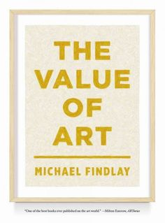 The value of art : money, power, beauty / Michael Findlay.