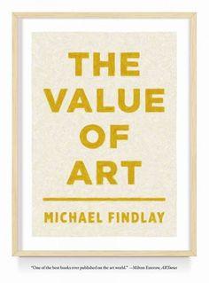 The value of art : money, power, beauty / Michael Findlay.
