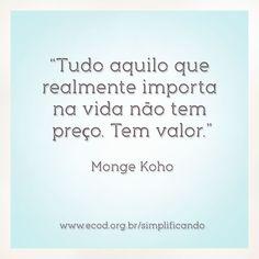 Sábias palavras do monge Koho...