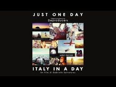 Deproducers - Just One Day. Original Motion Picture Soundtrack, Italy in a day by Gabriele Salvatores.
