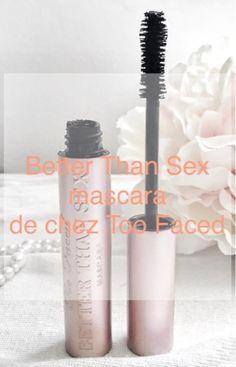 Mascara Better Than Sex de chez Too Faced, le meilleur mascara que j'ai testé