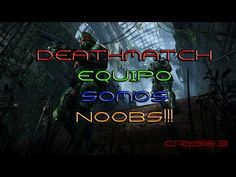 CRYSIS 3 PC MULTIPLAYER GAMEPLAY | DEATHMATCH EQUIPO AEROPUERTO | SOMOS ...