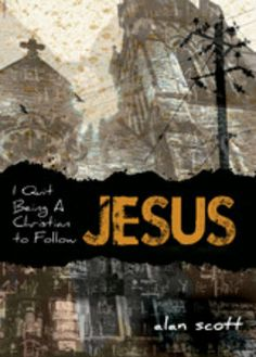 Christian Book Review: I Quit Being a Christian to Follow Jesus by Alan Scott http://www.cherylcope.com/book-review-i-quit-being-a-christian-to-follow-jesus-by-alan-scott #christianity #bookreview