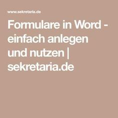Forms in Word - easy to create and use sekretaria .-Formulare in Word – einfach anlegen und nutzen Diy Projects For Beginners, Susa, Business Technology, Microsoft Excel, Electronics Projects, Computer, About Me Blog, How To Plan, Words
