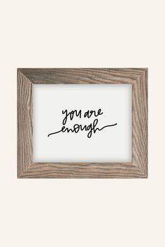 7160231fbeb Chelcey Tate You Are Enough Art Print