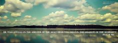 Psalms 91, christian tumblr, worship, Bible verses, Bible tumblr, Jesus, God, religion, Salvation, Love, Love of God.