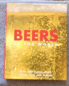 Beers of the World by David Kenning (2005, Hardcover) classic Beers, Lagers, Ale