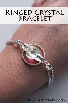 Ringed Crystal Bracelet This bracelet is great to make with any stone that has holes on both sides. Look for crystals, beads, and other stones that have been pre-drilled this way to make this great center jewel bracelet. You can adjust this design to make a necklace as well!