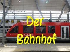 Learn German video - Der Bahnhof = Railway station
