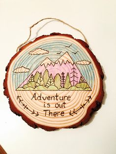 Adventure is out there rustic wood slice pyrography wood