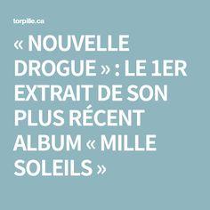 «NOUVELLE DROGUE» : LE 1ER EXTRAIT DE SON PLUS RÉCENT ALBUM «MILLE SOLEILS» Rap, Mille, Album, Sun, Baby Born, Wraps, Rap Music, Card Book