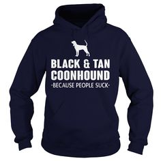 Black and Tan Coonhound Because People Suck - w