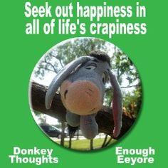 Eeyore - Seek out happiness