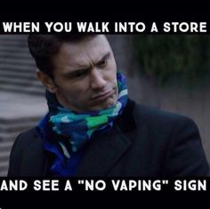 "When you walk into a store and see a ""No vaping"" sign. Vaping, Vape Memes, Vape Accessories, Marriage Humor, Vape Shop, Vape Juice, Hilarious, Funny Pics, Funny Memes"
