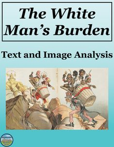 primary source analysis white mans burd Historywiz primary source sometimes called the white man's burden africa primary sources imperialism primary sources historywiz primary sources through amazoncom your purchase of books or other items through links on this site helps keep this free educational site on the web.